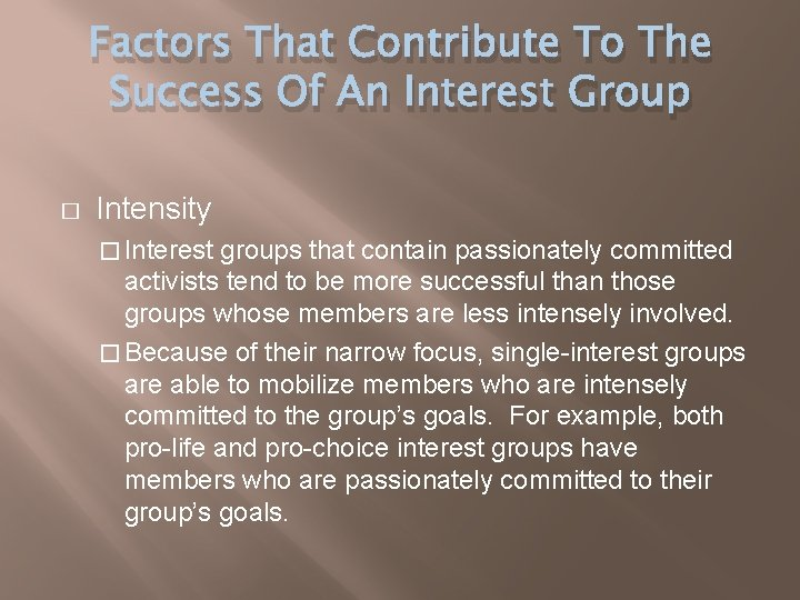 Factors That Contribute To The Success Of An Interest Group � Intensity � Interest