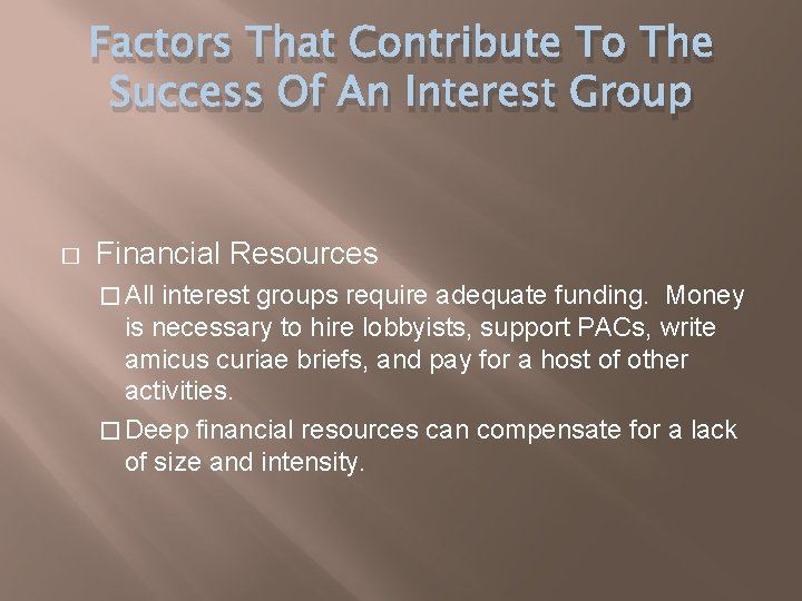 Factors That Contribute To The Success Of An Interest Group � Financial Resources �