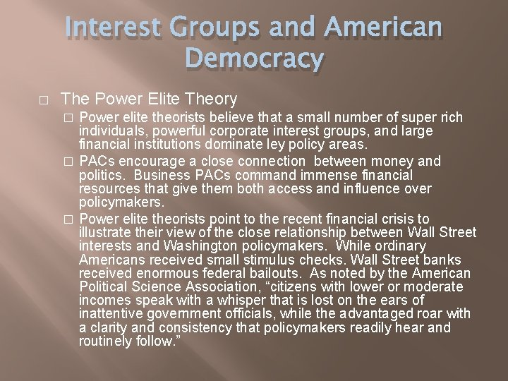 Interest Groups and American Democracy � The Power Elite Theory Power elite theorists believe