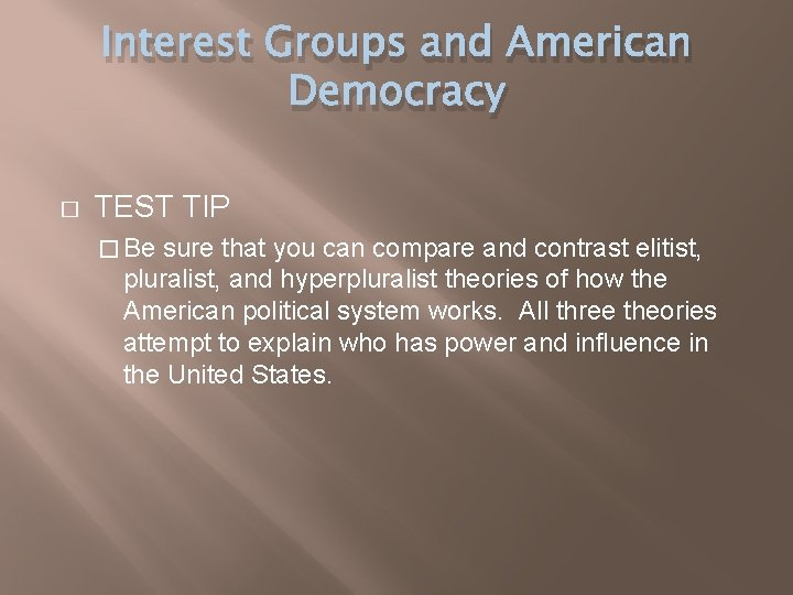 Interest Groups and American Democracy � TEST TIP � Be sure that you can
