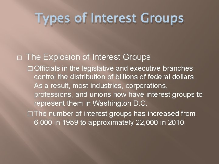 Types of Interest Groups � The Explosion of Interest Groups � Officials in the