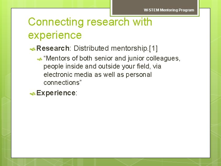 "W-STEM Mentoring Program Connecting research with experience Research: Distributed mentorship. [1] ""Mentors of both"