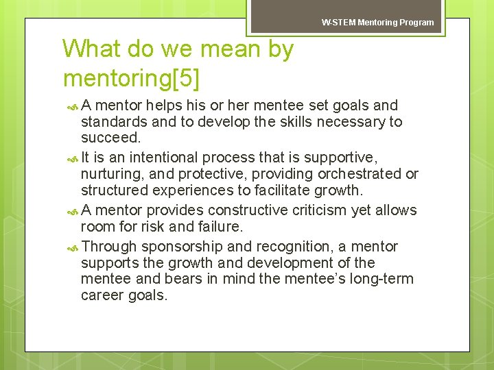 W-STEM Mentoring Program What do we mean by mentoring[5] A mentor helps his or