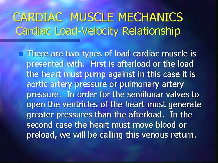 CARDIAC MUSCLE MECHANICS Cardiac Load-Velocity Relationship n There are two types of load cardiac