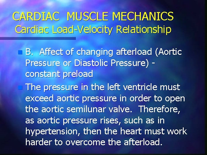 CARDIAC MUSCLE MECHANICS Cardiac Load-Velocity Relationship B. Affect of changing afterload (Aortic Pressure or