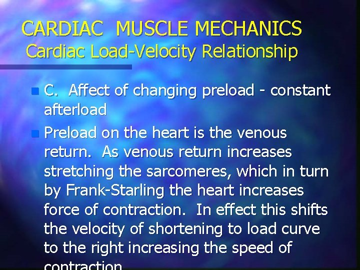 CARDIAC MUSCLE MECHANICS Cardiac Load-Velocity Relationship C. Affect of changing preload - constant afterload