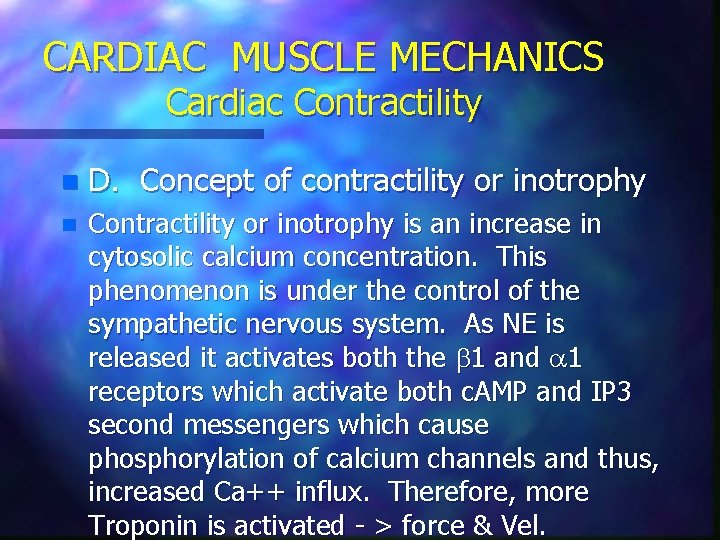 CARDIAC MUSCLE MECHANICS Cardiac Contractility n D. Concept of contractility or inotrophy n Contractility