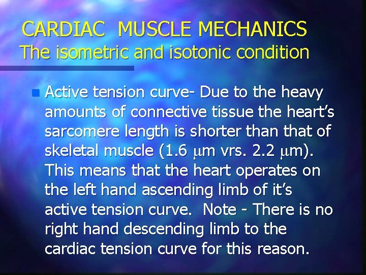 CARDIAC MUSCLE MECHANICS The isometric and isotonic condition n Active tension curve- Due to