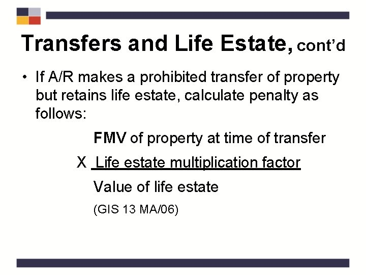 Transfers and Life Estate, cont'd • If A/R makes a prohibited transfer of property
