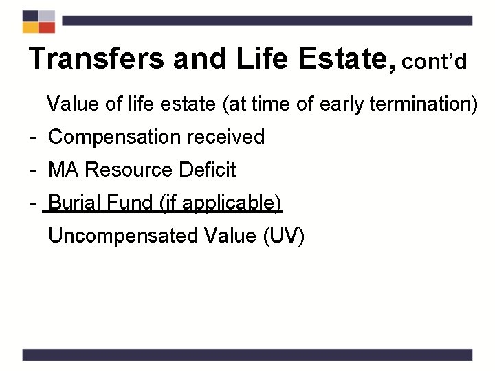 Transfers and Life Estate, cont'd Value of life estate (at time of early termination)