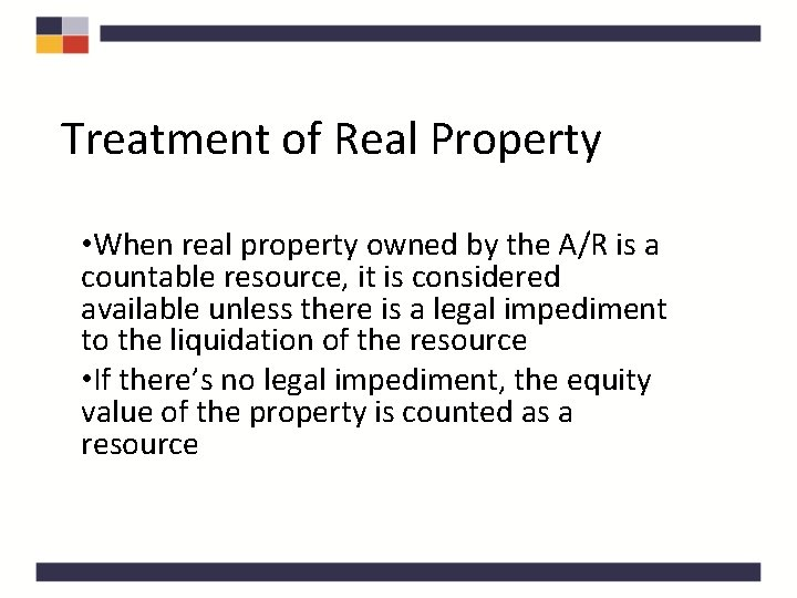 Treatment of Real Property • When real property owned by the A/R is a