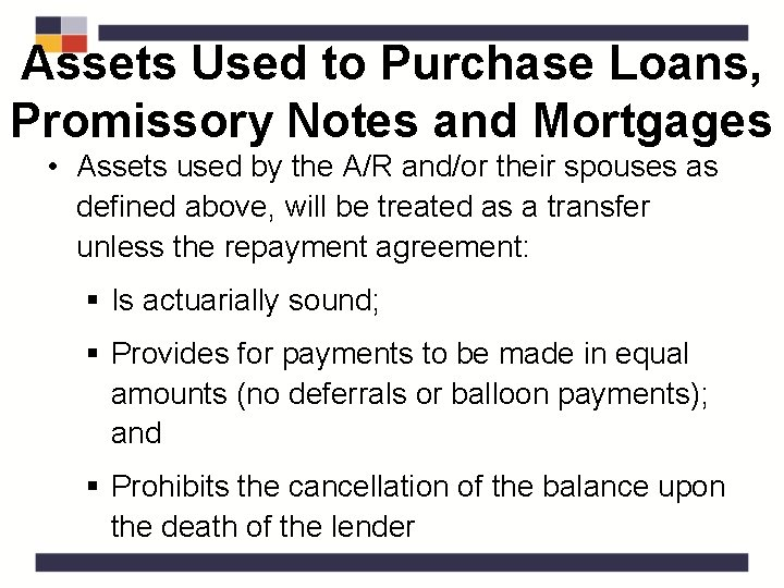 Assets Used to Purchase Loans, Promissory Notes and Mortgages • Assets used by the