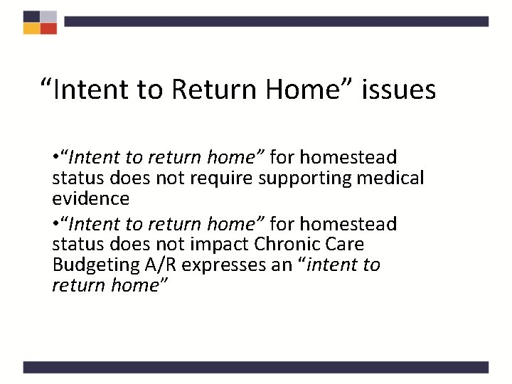 """""""Intent to Return Home"""" issues • """"Intent to return home"""" for homestead status does"""