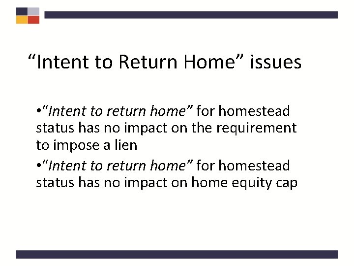 """""""Intent to Return Home"""" issues • """"Intent to return home"""" for homestead status has"""