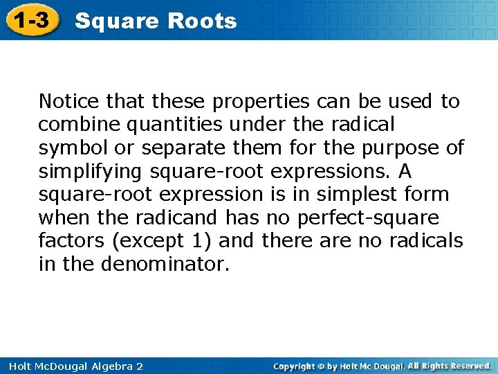 1 -3 Square Roots Notice that these properties can be used to combine quantities