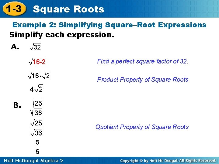 1 -3 Square Roots Example 2: Simplifying Square–Root Expressions Simplify each expression. A. Find