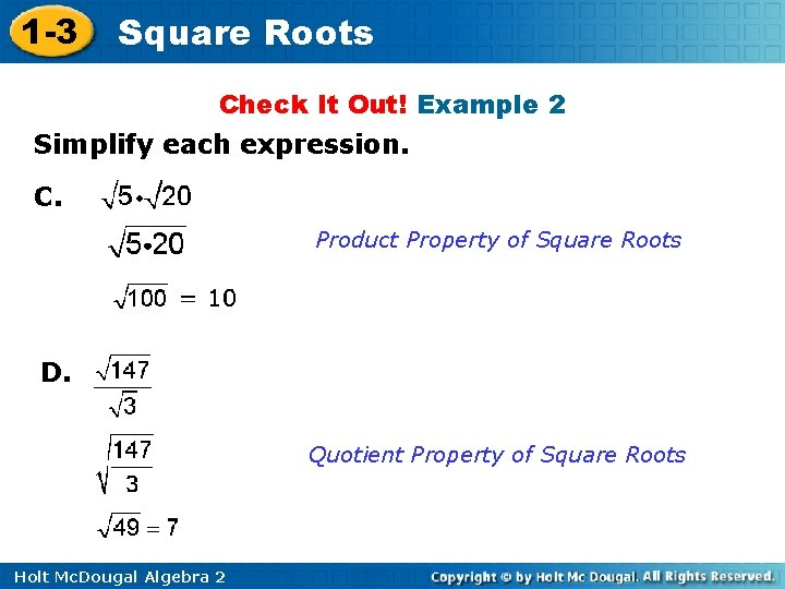1 -3 Square Roots Check It Out! Example 2 Simplify each expression. C. Product