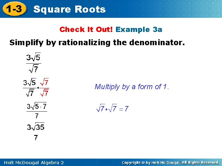 1 -3 Square Roots Check It Out! Example 3 a Simplify by rationalizing the