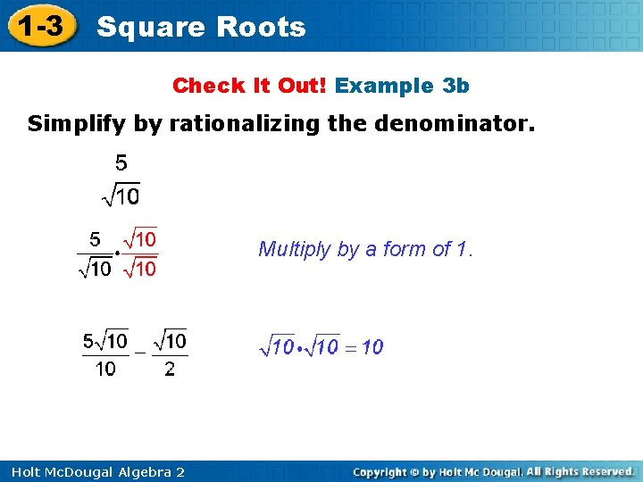 1 -3 Square Roots Check It Out! Example 3 b Simplify by rationalizing the