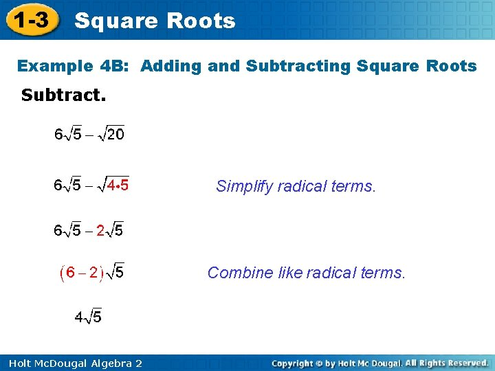 1 -3 Square Roots Example 4 B: Adding and Subtracting Square Roots Subtract. Simplify