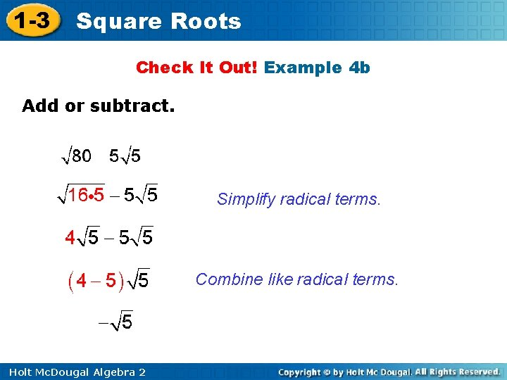 1 -3 Square Roots Check It Out! Example 4 b Add or subtract. Simplify