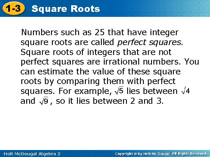1 -3 Square Roots Numbers such as 25 that have integer square roots are
