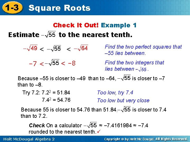1 -3 Square Roots Check It Out! Example 1 Estimate < – 7 <
