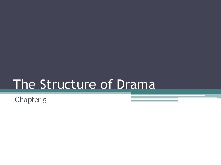 The Structure of Drama Chapter 5