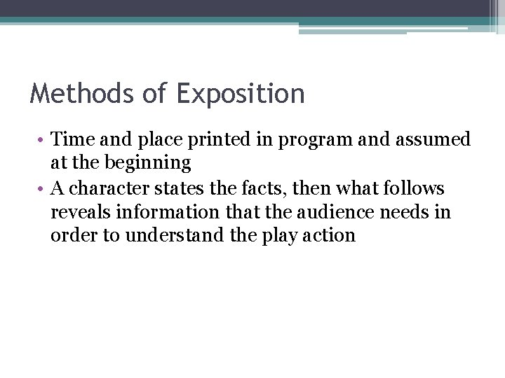 Methods of Exposition • Time and place printed in program and assumed at the