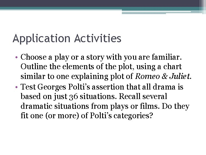 Application Activities • Choose a play or a story with you are familiar. Outline