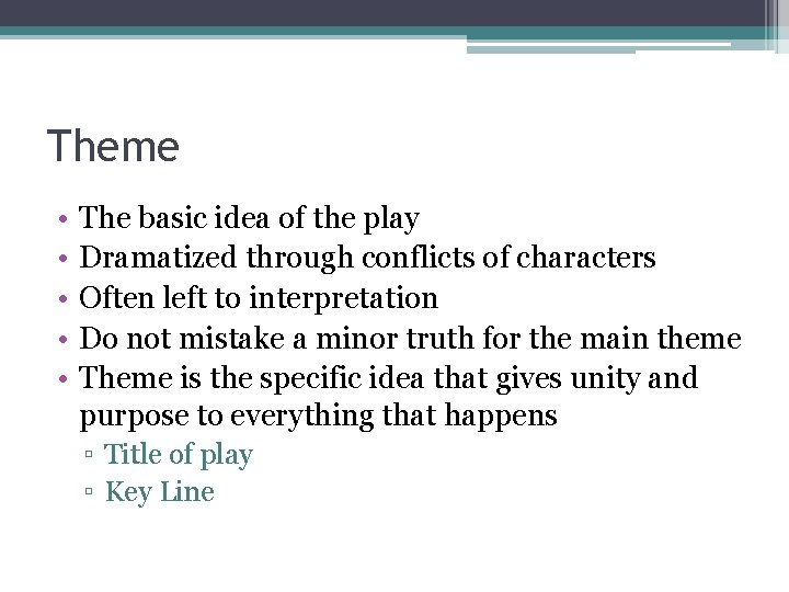 Theme • • • The basic idea of the play Dramatized through conflicts of