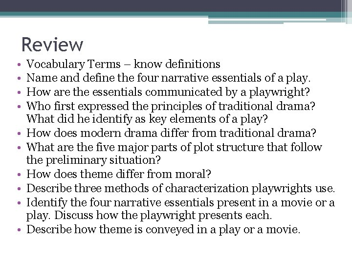 Review • • • Vocabulary Terms – know definitions Name and define the four