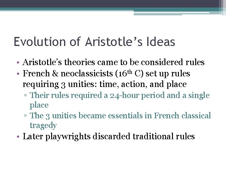 Evolution of Aristotle's Ideas • Aristotle's theories came to be considered rules • French