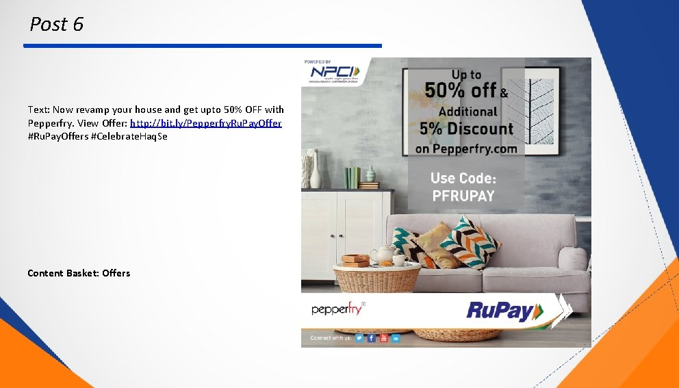 Post 6 Text: Now revamp your house and get upto 50% OFF with Pepperfry.