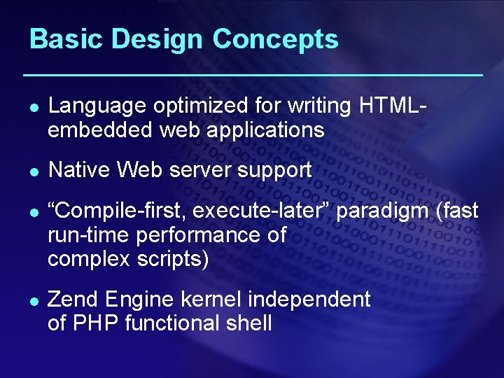 Basic Design Concepts l l Language optimized for writing HTMLembedded web applications Native Web