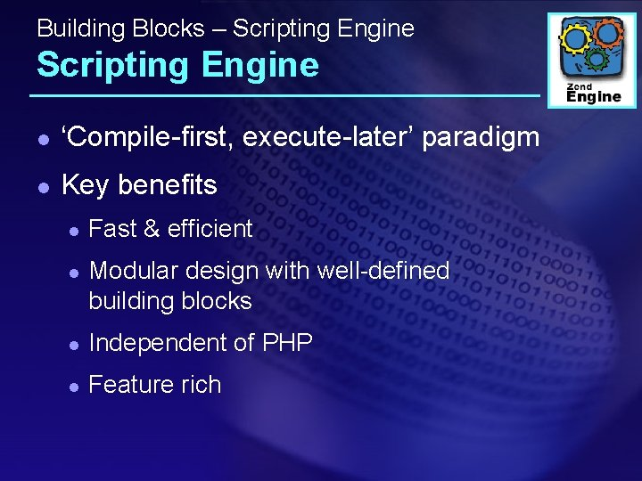 Building Blocks – Scripting Engine l 'Compile-first, execute-later' paradigm l Key benefits l l