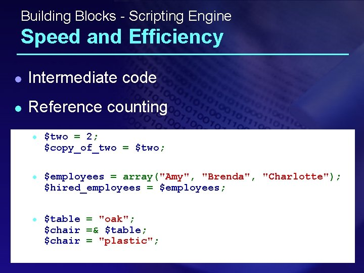 Building Blocks - Scripting Engine Speed and Efficiency l Intermediate code l Reference counting