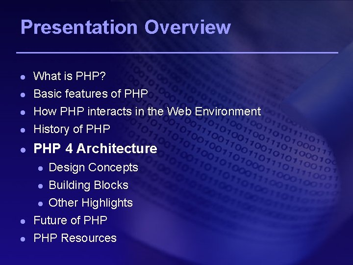Presentation Overview l What is PHP? Basic features of PHP l How PHP interacts
