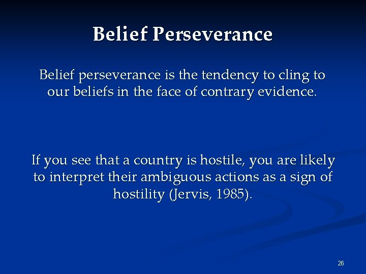 Belief Perseverance Belief perseverance is the tendency to cling to our beliefs in the