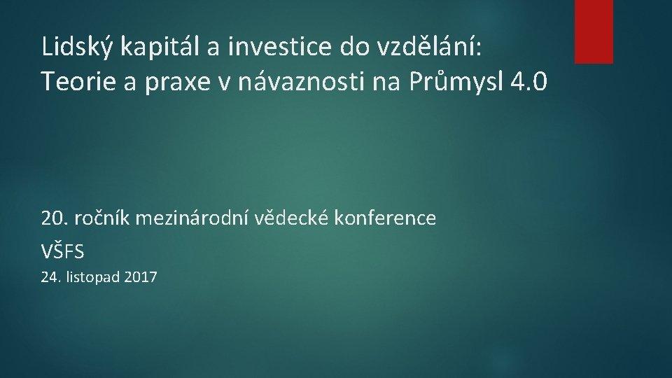 Lidský kapitál a investice do vzdělání: Teorie a praxe v návaznosti na Průmysl 4.