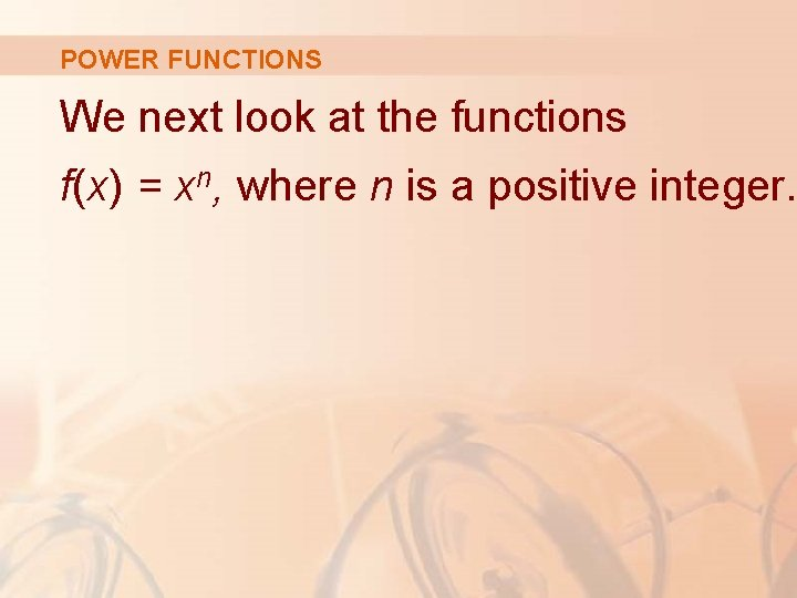 POWER FUNCTIONS We next look at the functions f(x) = xn, where n is