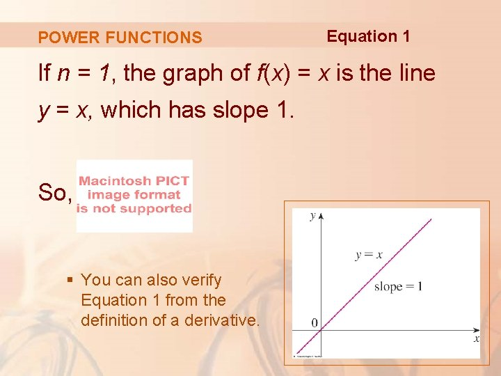 POWER FUNCTIONS Equation 1 If n = 1, the graph of f(x) = x