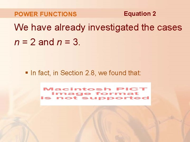 POWER FUNCTIONS Equation 2 We have already investigated the cases n = 2 and