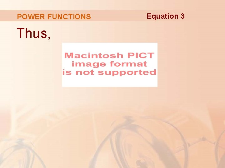 POWER FUNCTIONS Thus, Equation 3