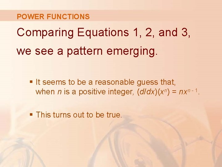 POWER FUNCTIONS Comparing Equations 1, 2, and 3, we see a pattern emerging. §