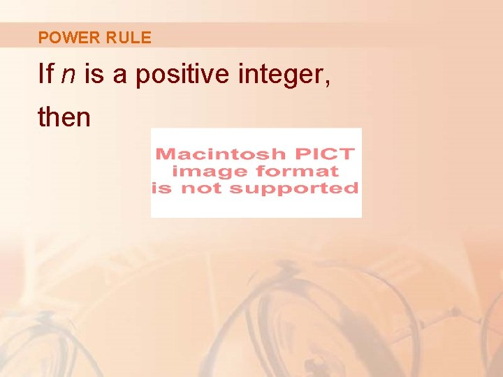 POWER RULE If n is a positive integer, then