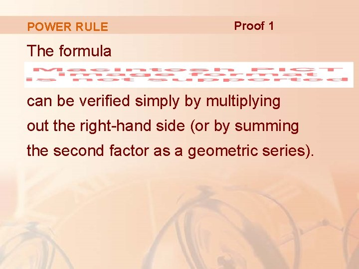 POWER RULE Proof 1 The formula can be verified simply by multiplying out the