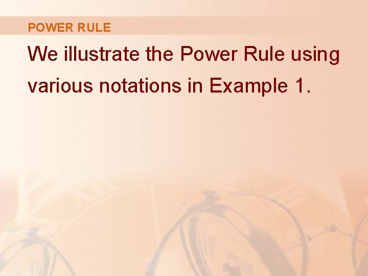 POWER RULE We illustrate the Power Rule using various notations in Example 1.