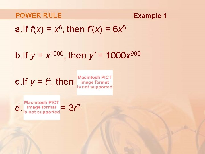 POWER RULE Example 1 a. If f(x) = x 6, then f'(x) = 6
