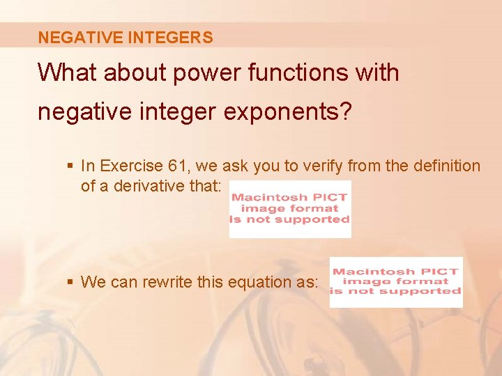 NEGATIVE INTEGERS What about power functions with negative integer exponents? § In Exercise 61,